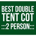 Best Double Tent Cot - 2 Person