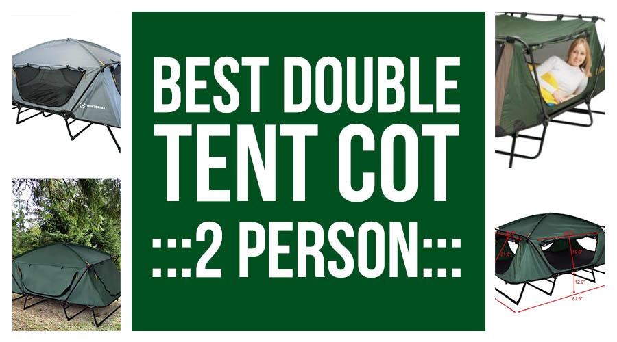 Best Double Tent Cot - 2 Person