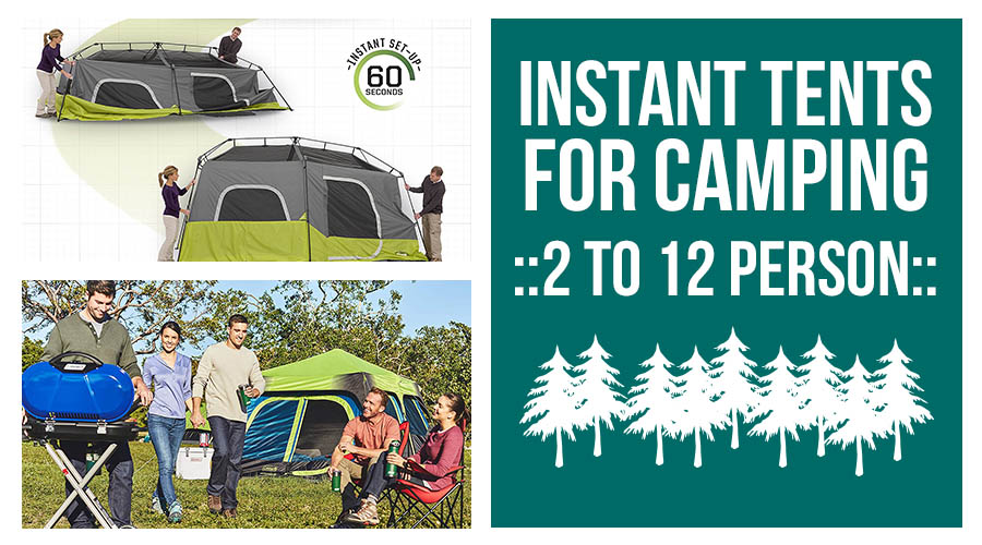 Best Instant Tents For Camping: 2 to 12 Person